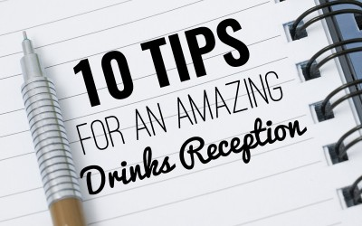 10 Tips for an Amazing Drinks Reception